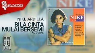 Nike Ardilla - Bila Cinta Mulai Bersemi (Official Karaoke Video)   No Vocal