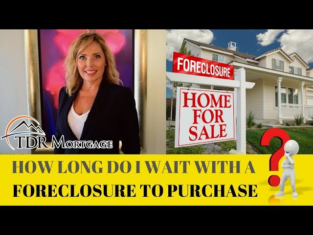 How Long Do I Wait With a Foreclosure to Purchase - Home Loans | San Bernardino | Rialto | Corona