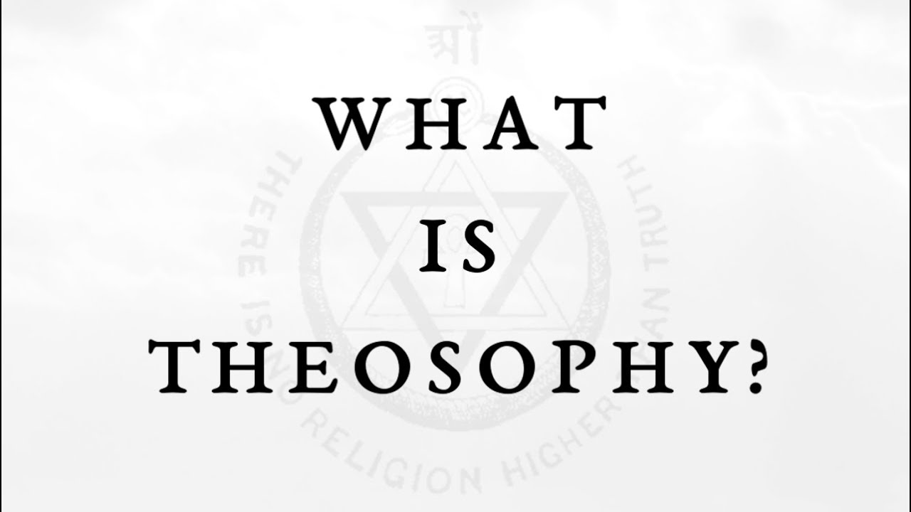 What is Theosophy? | Universal Theosophy