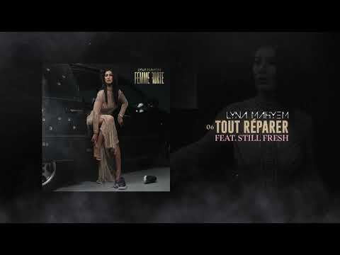 Youtube: Lyna Mahyem – Tout réparer (feat. Still Fresh) [Audio officiel]
