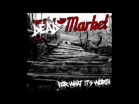 Dead Market - For What Its Worth (Full Album - 2013)