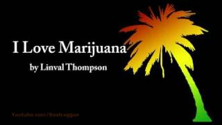 I Love Marijuana - Linval Thompson (Lyrics)