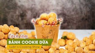 #4 Cách Làm BÁNH COOKIE DỪA VIÊN // Mini Coconut Cookies Recipe // Luân's Cooking Show
