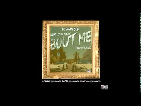 Lil Quan Ceo - What You Know Bout Me (Prod. By Ka Lito)