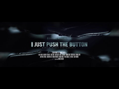 I JUST PUSH THE BUTTON