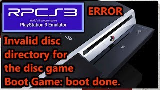 ❗❗ RPCS3 ERROR SOLVED ❗❗ Invalid disc directory for the disc game Boot Game: boot done. ❗
