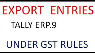 EXPORT ENTRIES IN TALLY ERP.9 UNDER GST RULES