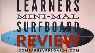 Learner's (Beginner's) Mini-Mal Surfboard Review no.11   Compare Surfboards