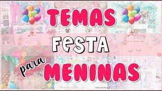 TEMAS PARA FESTA DE MENINAS 2019