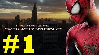 The Amazing Spider-Man 2 : Gameplay Walkthrough - Part 1 (Video Game) (PS4/PS3/Xbox One/Xbox 360/PC)