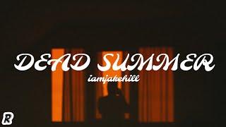 Jake Hill - Dead Summer (Lyrics)