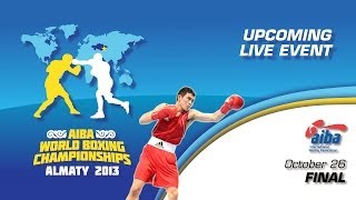 World Boxing Championships 2013 Almaty - Finals [26/10/13]