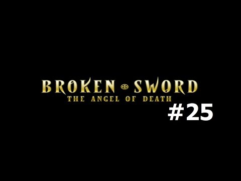 Broken Sword 4: The Angel of Death #25 - That's It? |