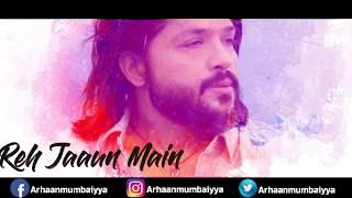 thodi-jagah-song-whatsapp-status-arijit-singh-marjaavaan-arhaan-mumbaiyya