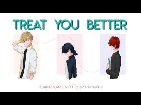 【Miraculous Ladybug】Treat You Better 🐞😺