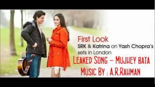 London Ishq 2012 _ Leaked Song _ Mujhey Bata - Dani Mirza _ Shahrukh Khan