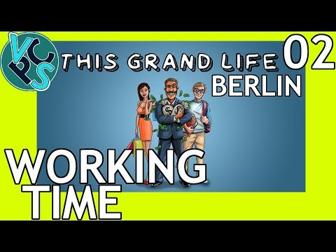 Working Time: This Grand Life EP02– Berlin! Gold Release - Adult Life Simulator Gameplay