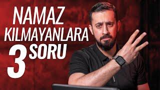 NAMAZ KILMAYANLARA 3 SORU  Mehmet Yıldız