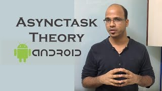 Asynctask in Android -Theory | Android Tutorial for Beginner
