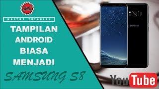 (NEW) Cara Merubah Tampilan Android Kita Yang Biasa Menjadi Samsung S8 Edge Dalam 5 Menit NO ROOT
