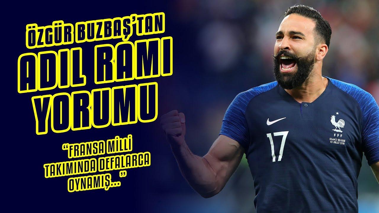 Özgür Buzbaş, Fenerbahçe'nin Yeni Savunmacısı Adil Rami'yi Değerlendirdi | Transfer Yorumu