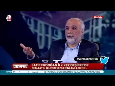 Latif Erdoğan - Deşifre - A Haber - Fetullah Gülen Gerçeği
