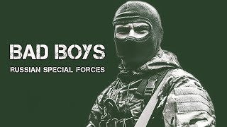 "RUSSIAN SPECIAL FORCES - ""BAD BOYS FOR LIFE"""
