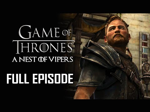 Game Of Thrones Episode 5 Walkthrough - A Nest Of Vipers - FULL EPISODE