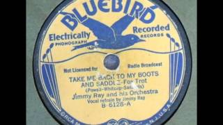 Take Me Back To My Boots And Saddle (1935) - Jimmy Ray
