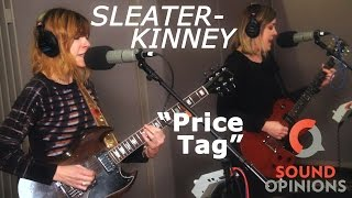 Video Sleater-Kinney perform Price Tag (Live on Sound Opinions) download MP3, 3GP, MP4, WEBM, AVI, FLV Agustus 2018