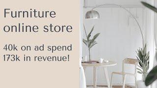 Furnitore e-commerce store - turning $40,000 on ad spend into $173,000 in revenue!