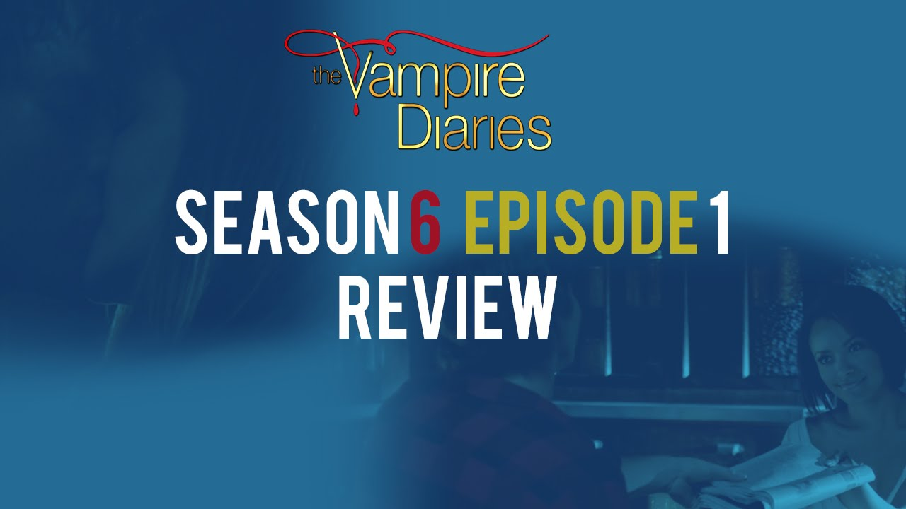 Download The Vampire Diaries 6x01 REVIEW+ TOP 5 Best MOMENTS!