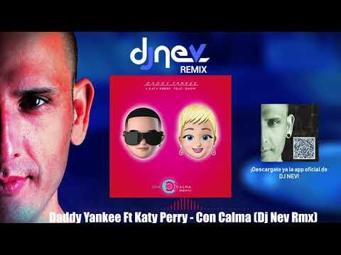 Daddy Yankee Ft Katy Perry - Con Calma (Dj Nev Rmx)