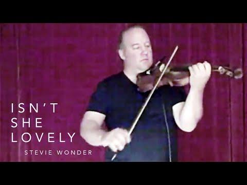 Stevie Wonder - Isn't She Lovely (Christian Howes Violin Cover)