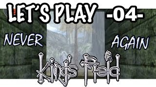 Let's Play! King's Field: The Ancient City -04- Last Happy Sight