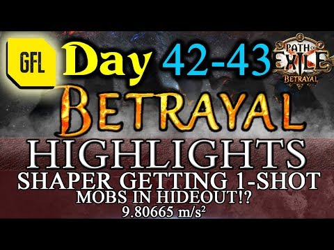 Path of Exile 3.5: BETRAYAL DAY # 42-43 Highlights MOBS IN HO!? SHAPER 1-SHOT