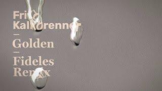 Fritz Kalkbrenner - Golden (Fideles Remix - Extended Mix) (Official Audio)