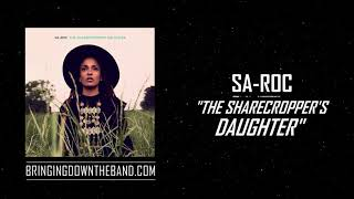 "Sa-Roc - ""The Sharecropper's Daughter"" (Full Album Stream 