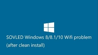 HOW TO INSTALL WIFI DRIVER after clean install Win8/8.1/10