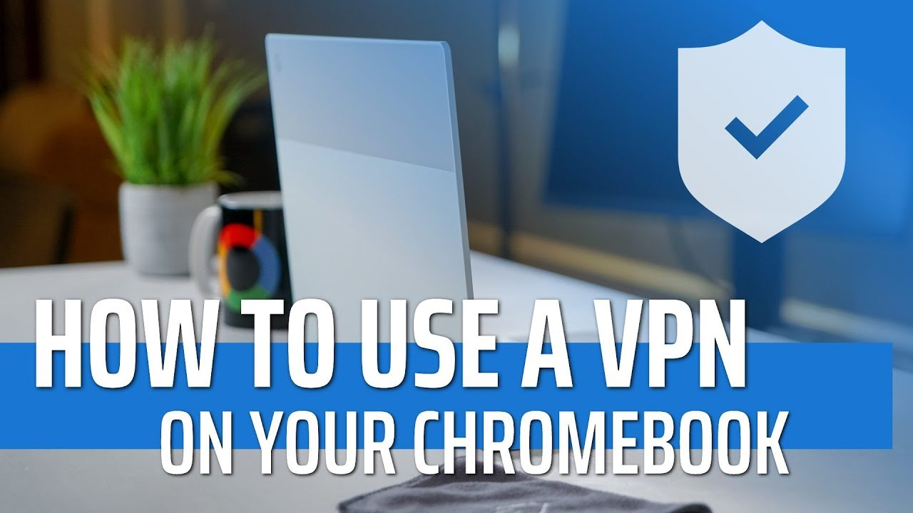 maxresdefault - How To Remove Vpn From Chromebook