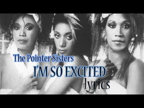 The Pointer Sisters  Im So Excited lyrics