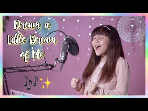 Dream A Little Dream Of Me ♡ - Cover