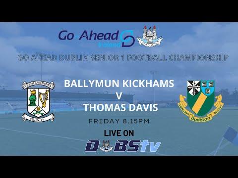 SFC 1 - Ballymun Kickhams v Thomas Davis