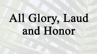 All Glory, Laud and Honor (Hymn Charts with Lyrics, Contemporary
