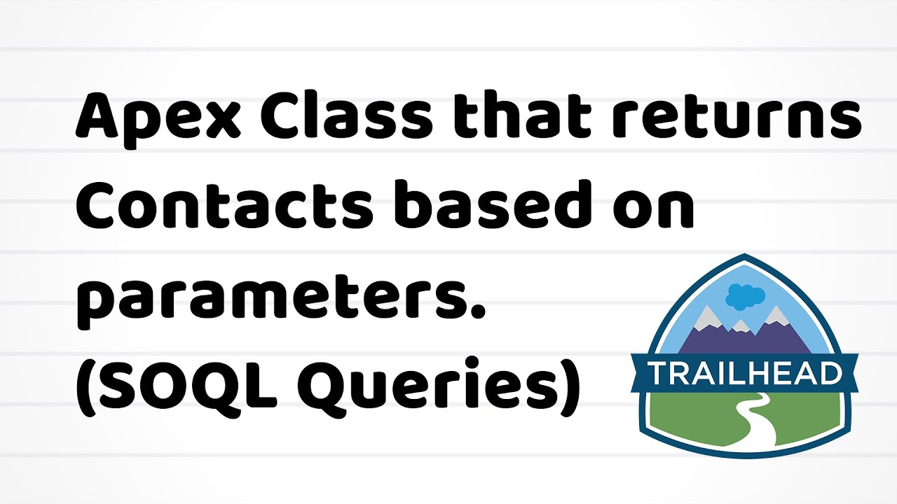 Create an Apex Class that Returns Contacts Based on Incoming Parameters