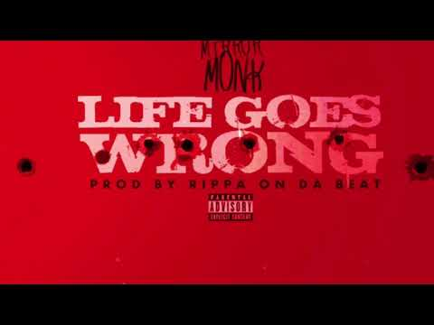 Mirror Monk - Life Goes Wrong (Prod. By Rippa On Da Beat) + Lyrics