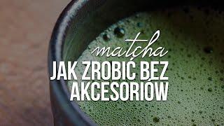Jak zrobić Zieloną Herbatę Matcha w domu w prosty sposób. Czajnikowy.pl