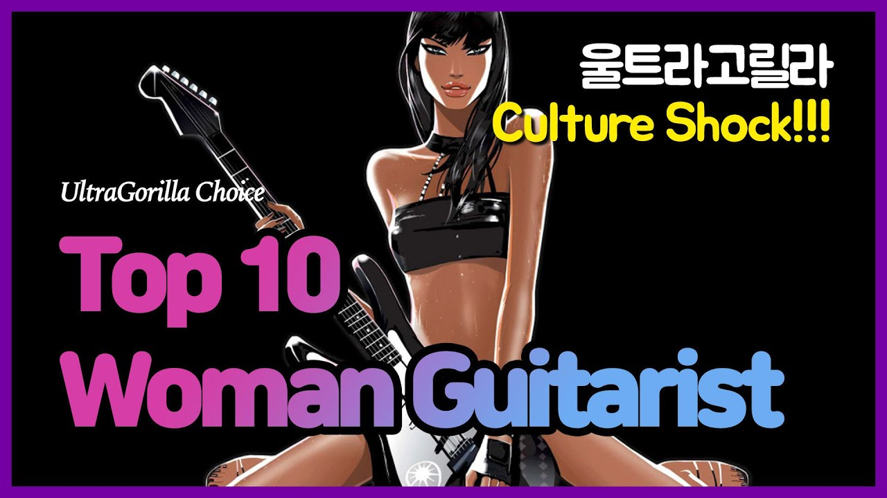 Top 10 Woman Guitarist