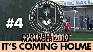 HOLME FC FM19   Part 4   THE FENLAND DERBY   Football Manager 2019