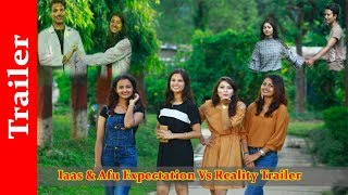 Iaas & Afu Expecation Vs Reality Movie Trailer | Short Nepali Movie